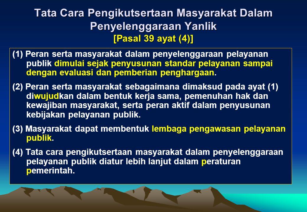 Tata Cara Pengikutsertaan Masyarakat Dalam Penyelenggaraan Yanlik [Pasal 39 ayat (4)]